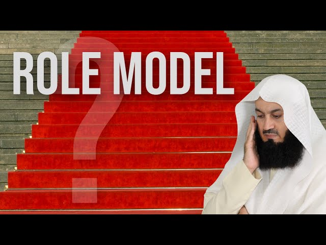 Role Model... who? - Mufti Menk