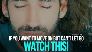 How To Move On, Let Go & Leave Your Past in The Past (Powerful Speech)