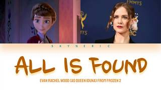 Evan Rachel Wood (Queen Iduna) - All Is Found (from FROZEN 2) Color Coded Lyrics Video 가사 |ENG|