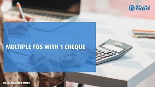 Invest in Multiple FDs with One Cheque