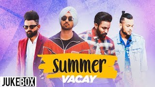 Summer Vacay | Video Jukebox | Latest Punjabi Songs 2019 | Speed Records