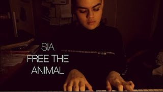 Sia - Free the Animal (Cover)