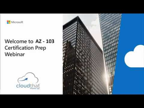 Webinar: AZ-103: Microsoft Azure Administrator Certification ...