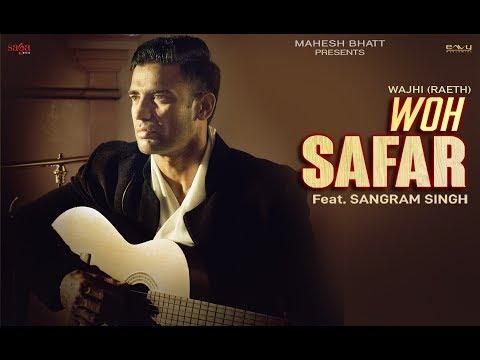 Woh Safar - Wajhi (Raeth Band) Ft. Sangram Singh   Mahesh Bhatt   Hindi Songs 2018   Love Sad Song