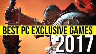 Best PC EXCLUSIVE games coming in 2017