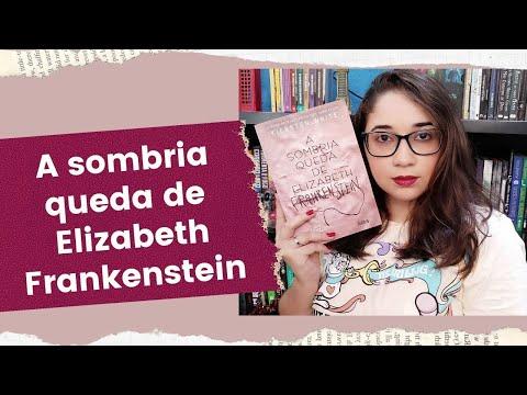 A SOMBRIA QUEDA DE ELIZABETH FRANKENSTEIN - Kiersten White ?? | Biblioteca da Rô