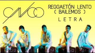 CNCO   Reggaetón Lento (Bailemos)   Letra