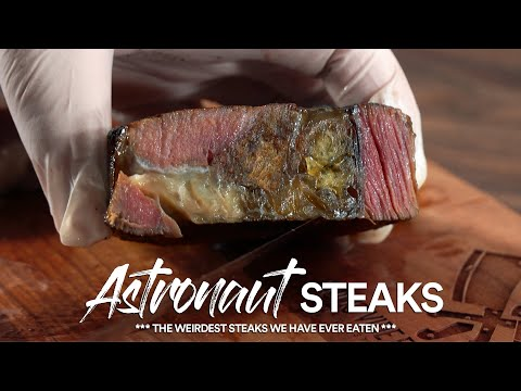Have You Ever Tried an Astronaut Steak?