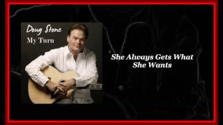 Doug Stone - She Always Gets What She Wants