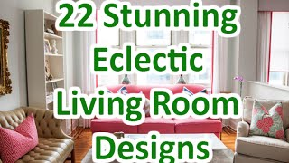22 Stunning Eclectic Living Room Designs - DecoNatic