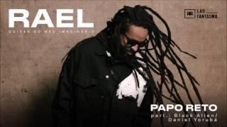 Rael   Papo Reto [part. Black Alien E Daniel Yorubá] (Áudio Oficial)