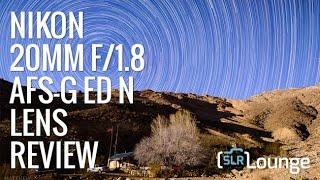 SLR Lounge Nikon 20mm f/1.8 G ED N Lens Review