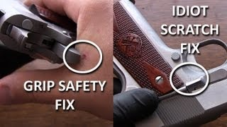 1911 Fixes - Sharp Edges of Grip Safety, and Idiot Scratch