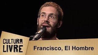 Francisco, El Hombre   Cultura Livre   17082019