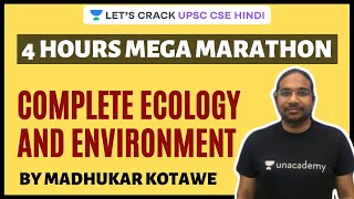 4 Hours Mega Marathon: Complete Ecology and Environment | UPSC CSE 2020/2021 | Madhukar Kotawe