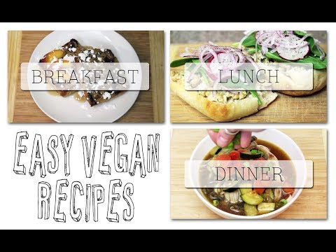 EASY VEGAN RECIPES | breakfast, lunch, dinner