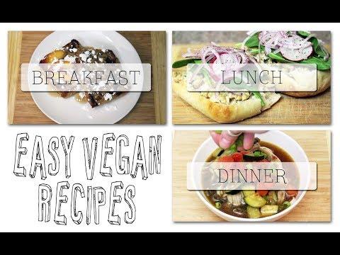 EASY VEGAN RECIPES | breakfast, lunch, dinner