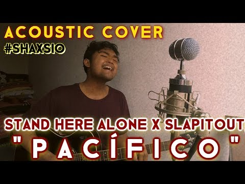 Stand Here Alone X SLAPITOUT - Pacífico (Acoustic Cover)