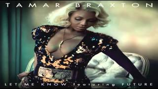 Tamar Braxton x Let Me Know (feat. Future)