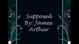 Supposed - James Arthur (Acoustic Version) (Lyrics)