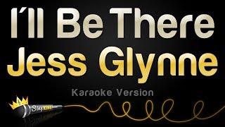 Jess Glynne Ill Be There Karaoke Version
