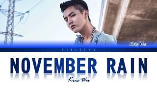 Kris Wu   November Rain (Colour Coded Lyrics)