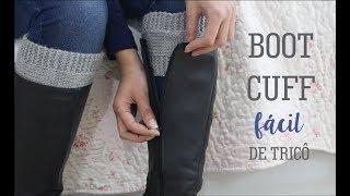 BOOT CUFF FÁCIL | TRICÔ