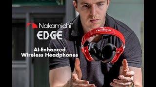Nakamichi EDGE: AI-Enhanced Wireless Headphones