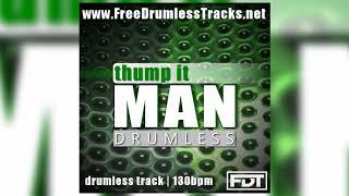 FDT Thump It Man - Drumless (www.FreeDrumlessTracks.net)