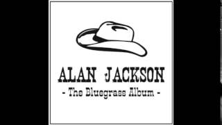 Alan Jackson - There Is A Time
