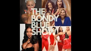 BONDY BLUE SHOW EPISODE 10 (MORE USHER, SIDE CHICKS OF CHARLOTTE, AND AMBER ROSE ETC)