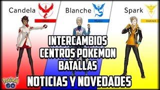 Noticias Pokemon Go - Intercambios - Centros Pokemon - Batallas - Lideres - Trucos y Secretos!