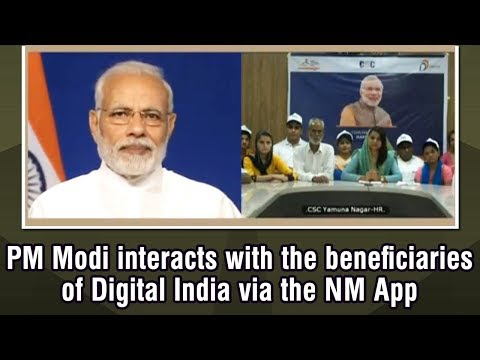 PM Modi interacts with the beneficiaries of Digital India via the NM App