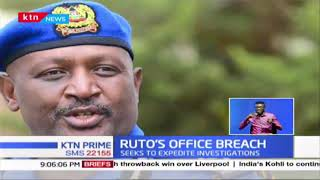 DP Ruto writes to inspector general of police demanding forensic sweep of his office