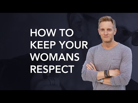 Video How to keep YOUR Woman's RESPECT