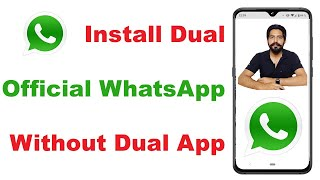 How to Install Dual Official Whatsapp Without Using Dual App