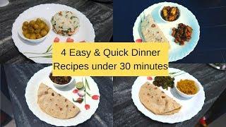 4 Easy & Quick Indian Dinner Menu/Recipes Under 30 Minutes || makeUbeautiful