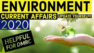 IMPORTANT ENVIRONMENT CURRENT AFFAIRS 2020 FOR EXAMS | पर्यावरण करेंट अफेयर्स | DMRC, SSC, PSC, ALL