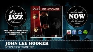John Lee Hooker - My Baby's Got Somethin' (1950)