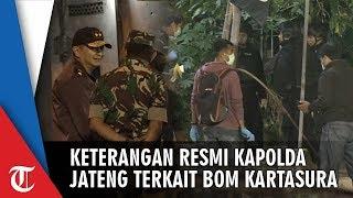 Pernyataan Kapolda Jateng terkait Ledakan Bom Bunuh Diri di Kartasura Sukoharjo