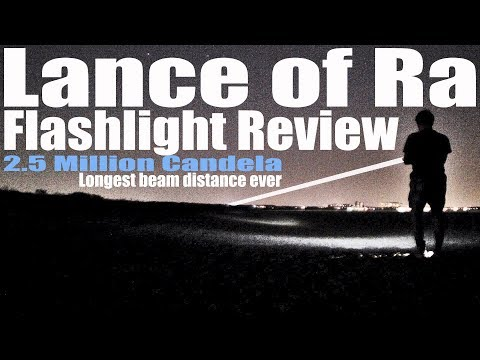 Lance of Ra Flashlight Review. 2.5 million candela- longest beam distance ever?