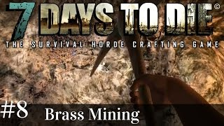 7 Days to Die | s2 ep8 | Brass And Mining! | Alpha 14.7 gameplay (1080p with music)
