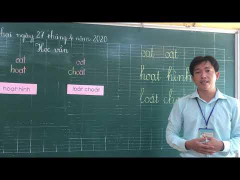 Môn Học vần lớp 1, bài oat - oăt (GV Trần Thanh Tấn, Trường TH C Phú Mỹ)