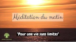 Méditation pour une vie sans limites. Amour Universel