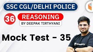 6:30 PM - SSC CGL & Delhi Police 2020 | Reasoning by Deepak Tirthyani | Mock Test - 35