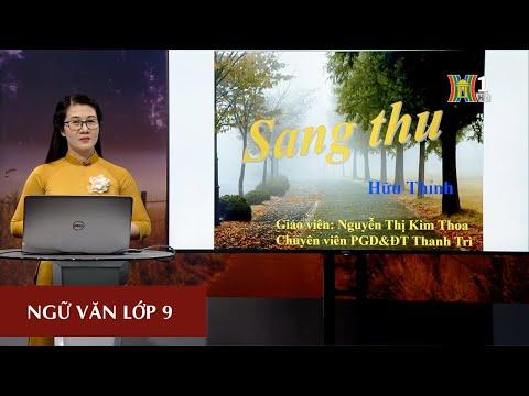 NGỮ VĂN - LỚP 9 - SANG THU (9H15 NGÀY 21.3.2020)