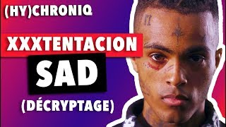 XXXTENTACION - SAD! (DECRYPTAGE DES MESSAGES)