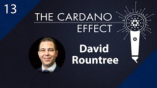 Cardano Technical Recruiting with David Rountree - Episode 13 | The Cardano Effect