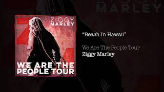 Beach In Hawaii – Ziggy Marley live | We Are The People Tour, 2017