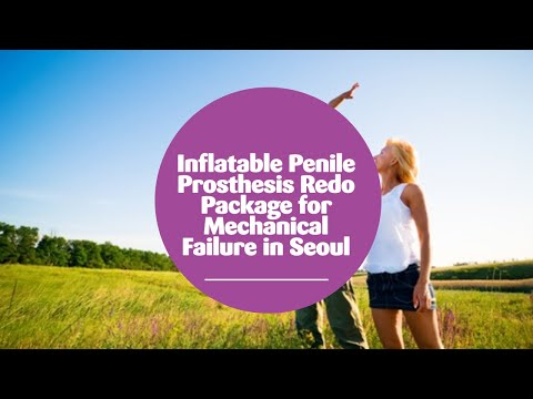 Inflatable-Penile-Prosthesis-Redo-Package-for-Mechanical-Failure-in-Seoul-South-Korea
